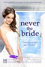Фільм «Never the Bride»