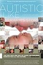 Фильм «Autistic-Like: Graham's Story» (2008)