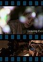 Фільм «Leaving Eva» (2009)