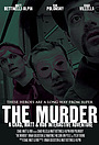 Фильм «The Murder: A Chad, Matt & Rob Interactive Adventure» (2009)