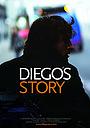 Фільм «Diego's Story» (2009)
