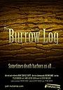Фильм «The Burrow Log» (2009)