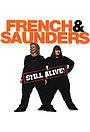 Фільм «French & Saunders Still Alive» (2008)