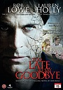 Фільм «Too Late to Say Goodbye» (2009)