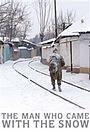 Фильм «Человек, который пришёл со снегом» (2009)
