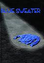 Фильм «Blue Sweater» (2009)