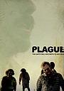 Фильм «Plague» (2009)