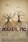 Фільм «Kosher Pig» (2010)