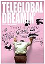 Фильм «Teleglobal Dreamin'» (2009)