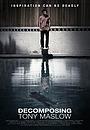 Фільм «Decomposing Tony Maslow» (2009)