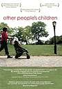 Фильм «Other People's Children» (2007)