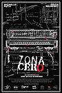 Фильм «Zona Cero» (2009)