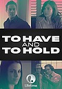 Фільм «To Have and to Hold»