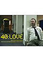 Фільм «40:Love» (2008)