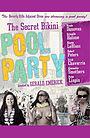 Фільм «The Secret Bikini Pool Party» (2010)