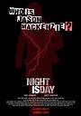 Фільм «Night Is Day: The Movie» (2012)