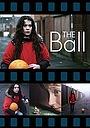 Фільм «The Ball» (2010)