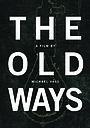 Фильм «The Old Ways» (2010)