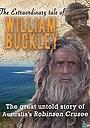 Фільм «The Extraordinary Tale of William Buckley» (2010)