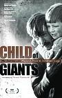 Фильм «Child of Giants» (2010)