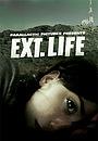 Фильм «Ext. Life» (2010)
