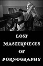 Фільм «Lost Masterpieces of Pornography» (2010)