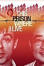 Фільм «This Prison Where I Live» (2010)