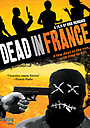 Фильм «Dead in France» (2012)