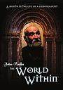 Фильм «The World Within» (2010)