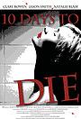 Фільм «10 Days to Die» (2010)