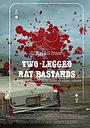 Фільм «Two-Legged Rat Bastards» (2011)
