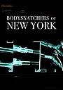 Фильм «Bodysnatchers of New York» (2010)