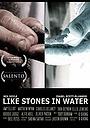 Фільм «Like Stones in Water» (2010)