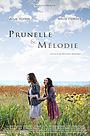 Фильм «Prunelle et Mélodie» (2011)