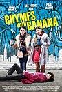 Фільм «Rhymes with Banana» (2012)