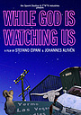 Фільм «While God Is Watching Us» (2011)