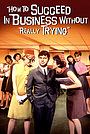 Фильм «Как преуспеть в бизнесе, ничего не делая» (1967)