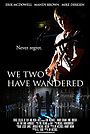 Фільм «We Two Have Wandered» (2011)