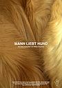 Фильм «Mann liebt Hund» (2011)