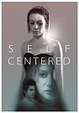 Фільм «Self Centered» (2011)