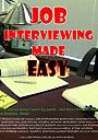 Фильм «Job Interviewing Made Easy» (2011)