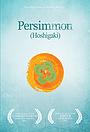 Фильм «Persimmon» (2011)