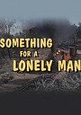 Фільм «Something for a Lonely Man» (1968)