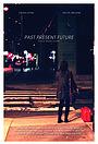 Фильм «Past Present Future» (2014)