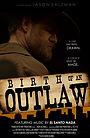 Фильм «Birth of an Outlaw» (2012)