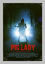 Фильм «Pig Lady» (2011)