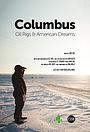 Фильм «Columbus: Oil Rigs & American Dreams» (2012)