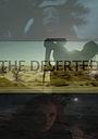 Фильм «The Deserted» (2016)