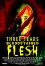 Фільм «Three Tears on Bloodstained Flesh» (2014)