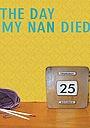 Фильм «The Day My Nan Died» (2012)
